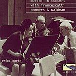 Erica Morini Morini In Concert With Francescatti, Pommers & Waldman
