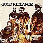 Good Riddance Remain In Memory- The Final Show
