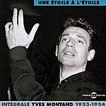 Yves Montand Integrale Yves Montand, Vol.3: 1953-1954