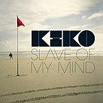 Kiko Slave Of My Mind
