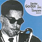 Dexter Gordon On Dial - The Complete Sessions