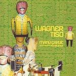 Wagner Tiso Manú Çaruê