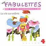 Anne Sylvestre Les Fabulettes 4/La Ville Aux Enfants