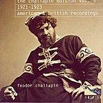 Feodor Chaliapin The Chaliapin Edition Volume 5: 1921-1923 American and British Recordings