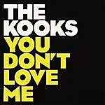 The Kooks You Don't Love Me (5-Track Maxi-Single)