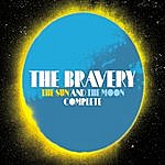 The Bravery The Sun And The Moon Complete