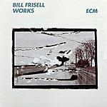 Bill Frisell Works