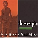 The Verve Pipe I've Suffered A Head Injury