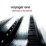 Voyager One Afterhours In The Afterlife