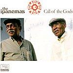 The Ipanemas Call Of The Gods