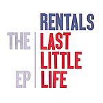 The Rentals The Last Little Life EP