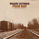 Woody Guthrie Poor Boy