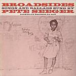 Pete Seeger Broadsides - Songs & Ballads
