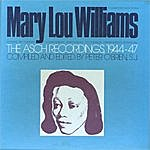 Mary Lou Williams Mary Lou Williams: The Asch Recordings 1944-47
