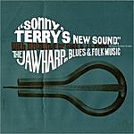 Sonny Terry Sonny Terry's New Sound: Jawharp in Blues and Folk Music, With Brownie McGhee & J. C. Burris