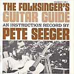 Pete Seeger Folksinger's Guitar Guide, Vol. 1: An Instruction Record