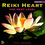 Grollo & Capitanata Reiki Heart: The Next Level