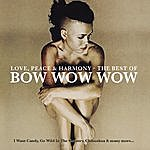 Bow Wow Wow Love, Peace & Harmony: The Best Of Bow Wow Wow
