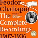 Feodor Chaliapin Chaliapin - The Complete Recordings 1907-1934, Vol.13: British And American Recordings