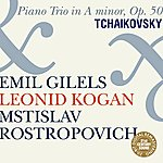 Leonid Kogan Tchaikovsky: Trio For Piano And Strings in A Minor, Op.50