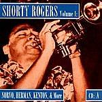 Shorty Rogers Shorty Rogers, Vol.1: Norvo, Herman, Kenton, & More