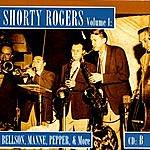 Shorty Rogers Shorty Rogers, Vol.1: Bellson, Manne, Pepper, & More (CD B)