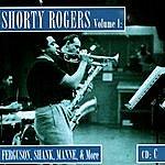 Shorty Rogers Shorty Rogers, Vol.1: Fergusson, Shank, Manne, & More (CD C)