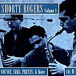 Shorty Rogers Shorty Rogers, Vol.1: Counce, Sims, Previn, & More (CD D)