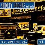Shorty Rogers Shorty Rogers, Vol.1: Counce, Shank, Kessel, & More (CD E)