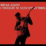 Bryan Adams I Thought I'd Seen Everything (Radio Edit) (E-Single)