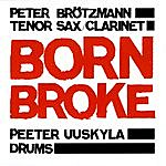 Peter Brötzmann Born Broke