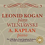 Leonid Kogan Leonid Kogan Plays Wieniawski