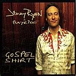 Jimmy Ryan Gospel Shirt