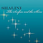 Shalini The Surface and the Shine