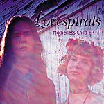 Lovespirals Motherless Child EP