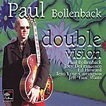 Paul Bollenback Double Vision