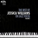 Jessica Williams The Best Of Jessica Williams On Jazz Focus, Vol.1