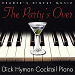 Dick Hyman Reader's Digest Music: The Party's Over - Dick Hyman Cocktail Piano