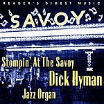 Dick Hyman Reader's Digest Music: Stompin' At The Savoy - Dick Hyman Jazz Organ