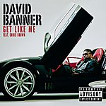 David Banner Get Like Me (Single)(Parental Advisory)