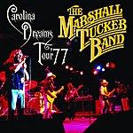 The Marshall Tucker Band Carolina Dreams Tour '77 (Live)