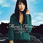 Maria Mena Nevermind Me/When It Rains