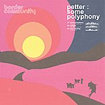 Petter Some Polyphony