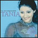 Tania Incomparable Tania