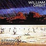 William Orbit Strange Cargo II