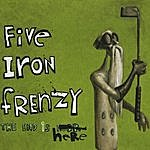 Five Iron Frenzy The End Is Here