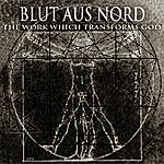 Blut Aus Nord The Work Which Transforms God