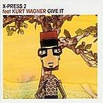 X-Press 2 Give It (8-Track Maxi-Single)