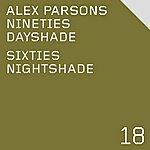 Alex Parsons Nineties Dayshade/Sixties Dayshade (2-Track Single)