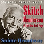 Skitch Henderson Reader's Digest Music: Skitch Henderson & The New York Pops Salute Broadway